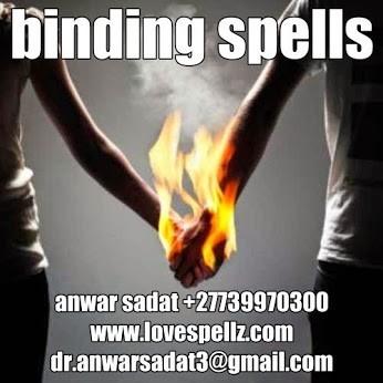 Binding love spell caster call+27739970300 anwarsadat in uk,usa,australia,canada,namibia,zambia