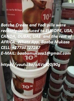 Botcho Creme Results and Yodi Pills For Sale +27730727287